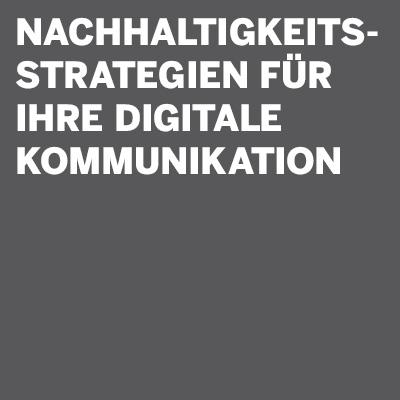 Nachhaltigkeitsstrategien für ihre digitale Kommunikation