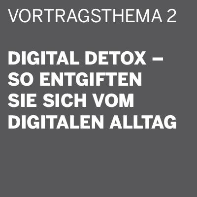 THE DIGITAL DETOX® | Vortrag: Digital Detox – so entgiften Sie sich vom digitalen Alltag